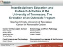 Interdisciplinary Education and Outreach Activities at the University of Tennessee: The Evolution of an Outreach Program